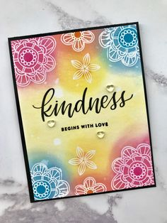 Kindness Begins With Love | Maggie Stamping