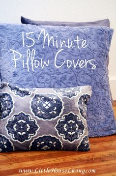 These 15 Minute DIY Pillow Covers are easy and inexpensive so you can change up the look of your decor in no time! http://www.littlehouseliving.com/15-minute-diy-pillow-covers.html?utm_campaign=coschedule&utm_source=pinterest&utm_medium=Merissa%20Alink%20(Little%20House%20Living)%20(Make%20Your%20Own)&utm_content=15%20Minute%20DIY%20Pillow%20Covers