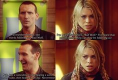 Oh, Doctor... The one thing about Nine that sort of made me sad is that he lied to Rose a lot, to try and protect her. And actually all of the Doctors do that, but he more so...