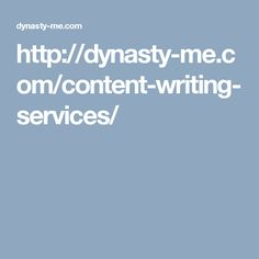 http://dynasty-me.com/content-writing-services/