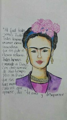 And there's a Frida within us.. pinche amor, cabrón corazon