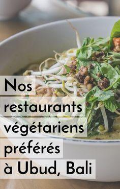 Nos restaurants préférés à Ubud, Bali - Notre blog de voyage