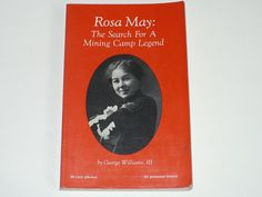 Rosa May Search for a Mining Camp Legend Signed by by booksvintage