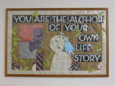 """YOU ARE THE AUTHOR OF YOUR OWN LIFE STORY"" bulletin board 