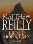 Troll Mountain series   Matthew Reilly
