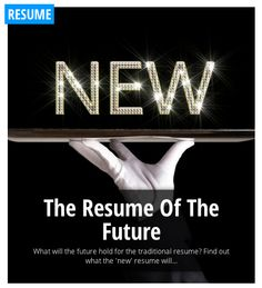 The Resume Of The Future...#Tweet #Tweet. Some believe that the resume will be replaced by a social media profile such as Linkedin. Yet others believe that if the resume does survive, it will be very short and concise
