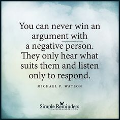 Never argue with a negative persone by Michael P. Watson