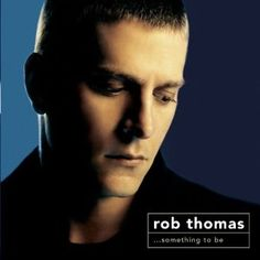 Rob Thomas: Something to Be (Audio CD)  http://look.bestcellphoness.com/redirector.php?p=B0007TKHHK  B0007TKHHK