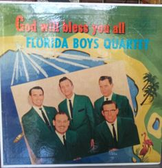The Florida Boys Quartet, yet another mathematically challenged Gospel quartet.  Note the pink flamingos in the lower right corner.