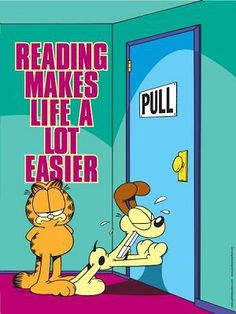 Reading makes life a lot easier.