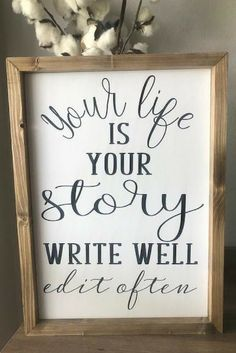 So true. Your life is your story, write well edit often, wood sign, inspirational decor, custom gift, personalized gift, farmhouse decor, farmhouse style, home decor, rustic decor #ad
