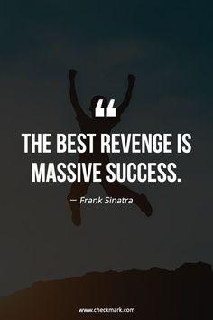 Best Addiction Quotes by Frank Sinatra The best Revenge is massive success. Entrepreneur Motivation, Entrepreneur Quotes, Entrepreneur Inspiration, Business Inspiration, Inspiration Quotes, Small Business Quotes, Business Advice, Short Inspirational Quotes, Motivational Quotes