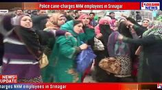Police-cane charges NHM employees in Srinagar