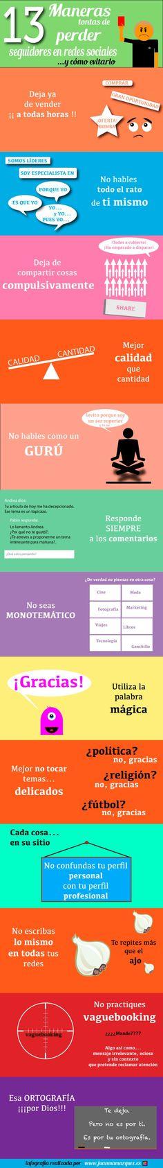 Una infografía, íntegramente en español, que nos muestra trece malas prácticas que pueden hacernos perder seguidores en las redes sociales.