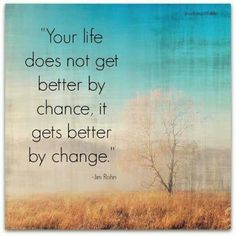 Make the changes necessary to create YOUR dream life!