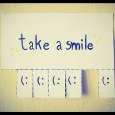 Take a smile! You should always smile. No matter what the situation. At least fake a smile, when ever you don't want to- fake it! Take A Smile, Your Smile, Make You Smile, Smile Smile, Happy Smile, The Words, Keep Calm, Just For You, Take That