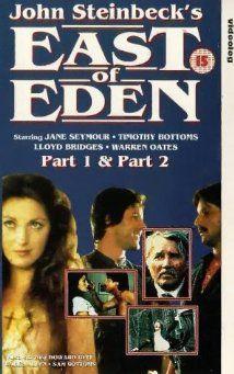 (1981) ~ by John Steinbeck. Timothy Bottoms, Jane Seymour, Bruce Boxleitner. IMDB: 7.3 (TV Mini Series) _________________________ http://www.tcm.com/tcmdb/title/420328/John-Steinbeck-s-East-of-Eden-/ _________________________