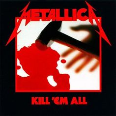 Metallica-Kill 'Em All (1983)
