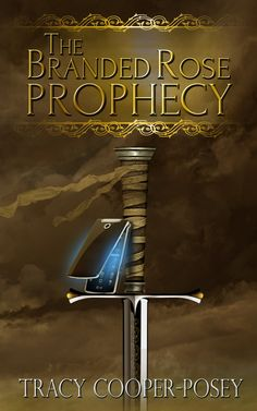 The Branded Rose Prophecy. Fantasy/Urban Fantasy Romance. First Edition cover (a step back cover, too!) http://tracycooperposey.com/books/branded-rose/