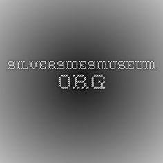 silversidesmuseum.org