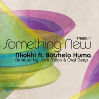 Check out Nkokhi ft. Botshelo Huma -  Something New (Oral Deep Vocal Mix) by Official Oral Deep on #SoundCloud