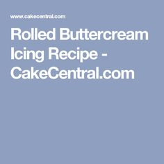 Rolled Buttercream Icing Recipe - CakeCentral.com