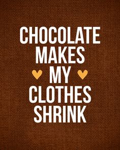 Chocolate 8 x 10 funny poster wall decoration SALE buye 2 get 3