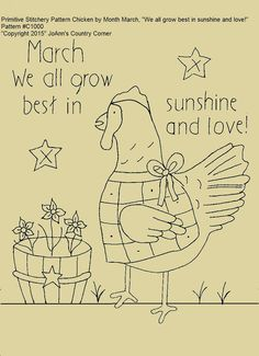 """Primitive Stitchery E-Pattern Chicken by Month March, """"We all grow best in sunshine and love!"""""""