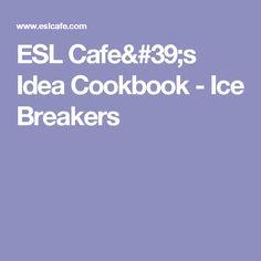ESL Cafe's Idea Cookbook - Ice Breakers