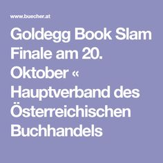 Goldegg Book Slam Finale am Oktober Slammed, Books, Exhibitions, Libros, Book, Book Illustrations, Libri