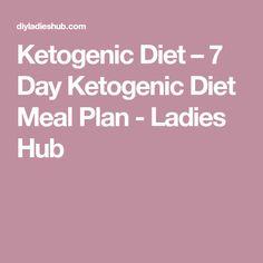 Ketogenic Diet – 7 Day Ketogenic Diet Meal Plan - Ladies Hub