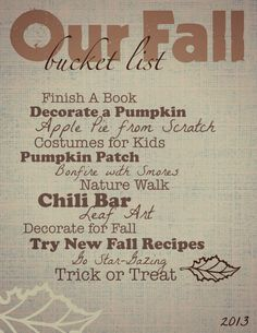 Fall Bucket List - I finish books all the time though so I'll replace that with something amazing Fun Bucket, Bucket Lists, Holiday Fun, Holiday Ideas, Fall Halloween, Halloween Crafts, Fall Treats, Fall Family, Family Traditions