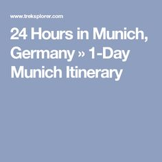 24 Hours in Munich, Germany » 1-Day Munich Itinerary