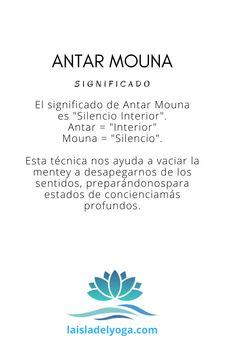 El significado de Antar Mouna procede del Sánscrito y significa Silencio Interior. Es una técnica que creó Satyananda y tiene influencias del Vippasana