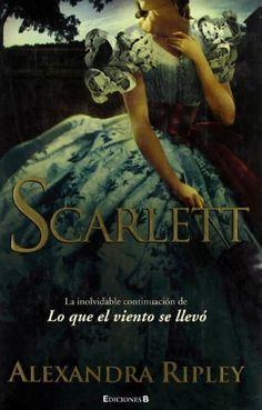 SCARLETT: LA INOLVIDABLE CONTINUACION DE LO QUE EL VIENTO SE LLEVO (GRANDES NOVELAS)