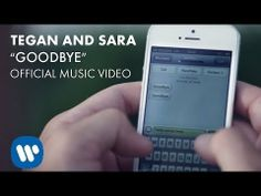 Now Playing on phosphenesofablonde.tumblr.com ▶ Tegan And Sara - Goodbye, Goodbye [OFFICIAL MUSIC VIDEO] - YouTube