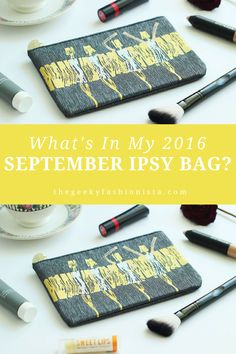 2016 September Ipsy Glam Bag Unboxing - The Geeky Fashionista