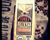 Funky Chicken Blend- 12 oz whole bean, organic coffee- Medium Dark Roast