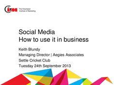 Powerpoint  of CIM social media workshop held in Settle  in September 2013