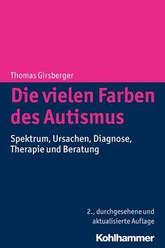 """via Autismus Forum Schweiz Kurzvorstellung der zweiten Auflage des Buchs """"Die vielen Farben des #Autismus"""" von Thomas Girsberger. Die erste Auflage war bereits ein knappes Jahr nach Erscheinen ausverkauft. Hier der Link in den Webshop: http://www.kohlhammer.de/wms/instances/KOB/appDE/nav_product.php?product=978-3-17-028784-6&world=BOOKS"""