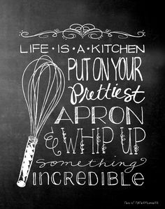 """Life is a kitchen...put on your prettiest apron & whip up something incredible"" - kitchen quote print, kitchen art. Great gift idea for a food-lover, cook/chef, baker."