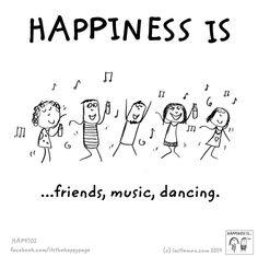 Friends, music, dancing.