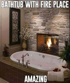 Bathtub with fireplace.