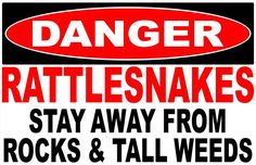 Danger Rattlesnakes Sign Stay Away from Rocks & Tall Weeds.