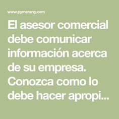 El asesor comercial debe comunicar información acerca de su empresa. Conozca como lo debe hacer apropiadamente.