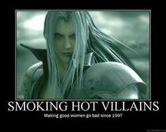 Sephiroth - Making good women go bad since 1997 ~_^