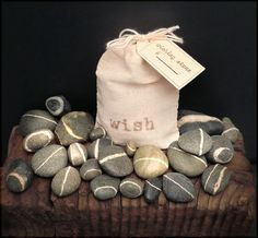 Wishing Stones (friendship rocks) . . .We collect these and the collection will go to the cabin