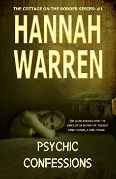 Psychic Confessions (The Cottage on The Border Series Book 1) by Hannah Warren, http://www.amazon.com/dp/B00Q1R6PIC/ref=cm_sw_r_pi_dp_TC6Cub19C355A