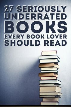27%20Seriously%20Underrated%20Books%20Every%20Book%20Lover%20Should%20Read