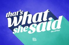 "The Office Michael Scott ""That's What She Said"" Typography Quote"